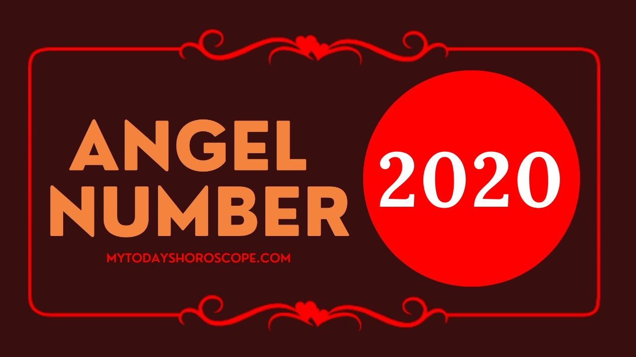 Angel Number 2020 and It's Meaning